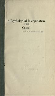 Cover of: A psychological interpretation of the Gospel. | Moore-Bentley, Mary Ann Mrs.