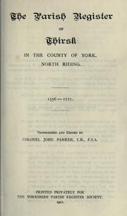 Cover of: The Parish Register of Thirsk 1556-1721 | Yorkshire Parish Register Society
