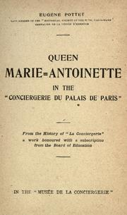 Cover of: Queen Marie-Antoinette in the Conciergerie du Palais de Paris ... | EugГЁne Pottet