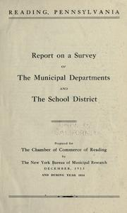 Cover of: Reading, Pennsylvania: Report on a survey of the municipal departments and the school district.