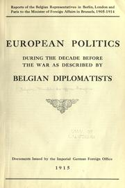 Cover of: Reports of the Belgian representatives in Berlin, London and Paris to the minister of foreign affairs in Brussels, 1905-1914. | Belgique. Ministere Des Affaires Etrangeres Et Du Commerce Exterieur.