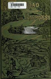 Cover of: Royal road to happiness; or, The picture preacher: A book of pictures, fables, allegories and anecdotes ...