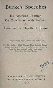 Cover of: Speeches on American taxation, On conciliation with America, & Letter to the sheriffs of Bristol: Edited with introd. & notes by F.G. Selby.
