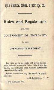 Cover of: Rules and regulations for the government of employés of the operating department ... | Gila Valley, Globe & Nor. Ry. co.