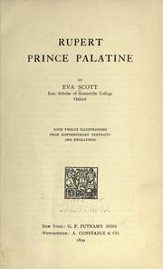 Cover of: Rupert, prince Palatine. | Eva Scott