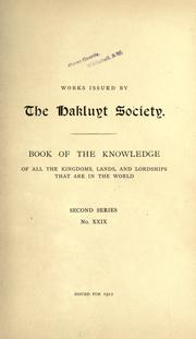 Cover of: Book of knowledge of all the kingdoms, lands, and lordships that are in the world | written by a Spanish Franciscan in the middle of the XIV century; pub. for the first time with notes, by Marcos Jiménez de la Espada in 1877; tr. and ed. by Sir Clements Markham ...