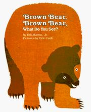 Cover of: Brown Bear, Brown Bear, What Do You See? | Bill Martin, Eric Carle