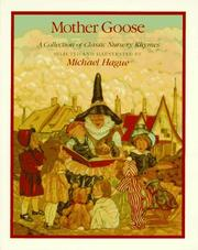 Cover of: Mother Goose: A collection of classic nursery rhymes