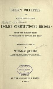 Select charters and other illustrations of English constitutional history, from the earliest times to the reign of Edward the First by Stubbs, William