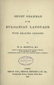Cover of: A short grammar of the Bulgarian language: with reading lessons