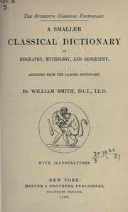 A smaller classical dictionary of biography, mythology, and geography by William Smith