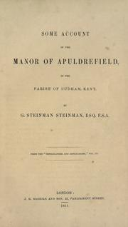 Cover of: Some account of the manor of Apuldrefield in the parish of Cudham, Kent |