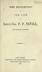 Cover of: Some recollection in the life of Lieut.-Col. P.P. Nevill, late major 63rd regiment. | P. P. Nevill