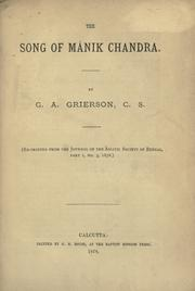 Cover of: The song of Manik Chandra by G.A. Grierson. |