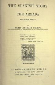 Cover of: The Spanish story of the Armada, and other essays