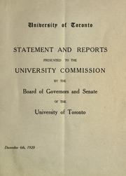 Cover of: Statement and reports presented to the University Commission by the Board of Governors and Senate of the University of Toronto. | University of Toronto.
