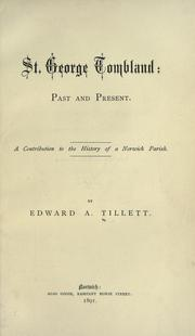 St. George Tombland, past and present by Edward A. Tillett