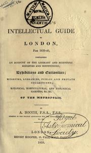 Cover of: The stranger's intellectual guide to London for 1839-40, containing an account of the literary and scientific societies and institutions by Abraham Booth