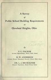 Cover of: A survey of public school building requirements in Cleveland Heights, Ohio. | Paul Clifford Packer