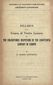 Cover of: Syllabus of a course of twelve lectures on the enlightened despotism of the eighteenth century in Europe | Stephens, H. Morse