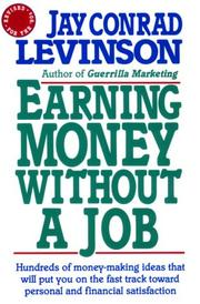 Cover of: Earning money without a job | Jay Conrad Levinson
