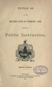 Cover of: Title 10 of the revised laws of Vermont, 1880, relating to public instruction | Vermont.