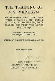 "Cover of: The training of a sovereign: an abridged selection from ""The girlhood of Queen Victoria"", being Her Majesty's diaries between the years 1832 and 1840, published by authority of His Majesty the king"