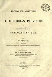 Cover of: Travels and adventures in the Persian provinces on the southern banks of the Caspian Sea