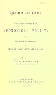 Treatises and essays on subjects connected with economical policy by J. R. McCulloch