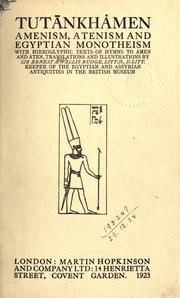 Cover of: Tutankhamen, Amenism, Atenism and Egyptian monotheism, with hieroglyphic texts of hymns to Amen and Aten. by Ernest Alfred Wallis Budge