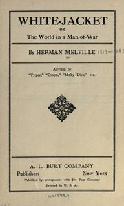 White-jacket, or, The world in a man-of-war by Herman Melville