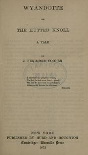 Cover of: Wyandotté: or, The hutted knoll : a tale
