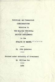 Cover of: Political and commercial considerations relative to the Malayan Penisula British Settlements in the Straits of Malaya