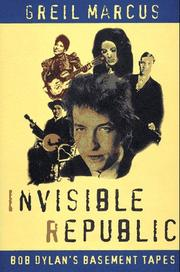 Invisible Republic by Greil Marcus