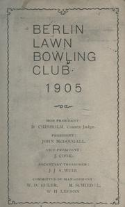 Cover of: Berlin Lawn Bowling Club 1905 | Berlin Lawn Bowling Club (Kitchener, Ont.).