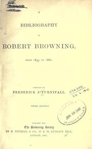 Cover of: bibliography of Robert Browning, from 1833 to 1881. | Frederick James Furnivall