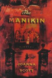 Cover of: The manikin | Joanna Scott