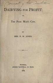 Cover of: Dairying for profit, or, The poor man's cow | E. M. Jones