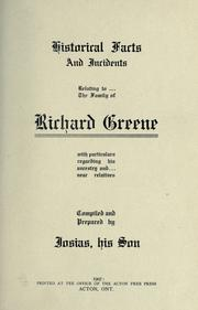 Cover of: Historical facts and incidents relating to-- the family of Richard Greene | Richard Greene