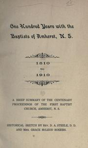 Cover of: One hundred years with the Baptists of Amherst, N.S., 1810 to 1910. -- |