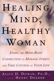 Healing mind, healthy woman by Alice D. Domar
