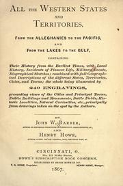 Cover of: All the western states and territories, from the Alleghanies to the Pacific: and from the Lakes to the Gulf, containing their history from the earliest times ...