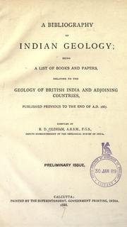 Cover of: A bibliography of Indian geology: being a list of books and papers, relating to the geology of British India and adjoining countries, published previous to the end of A.D. 1887.