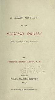 Cover of: brief history of the English drama | William Echard Golden