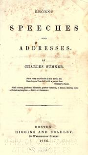 Cover of: Recent speeches and addresses, 1851-1855