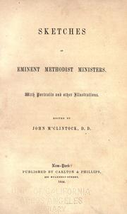 Cover of: Sketches of eminent Methodist ministers | McClintock, John