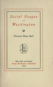 Cover of: Social usages at Washington | Florence Howe Hall