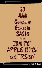 Cover of: 33 adult computer games in BASIC for the IBM PC, Apple II/IIe & TRS-80 | David Chance