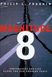 Cover of: Magnitude 8: earthquakes and life along the San Andreas Fault