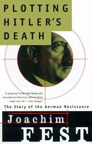 Cover of: Plotting Hitler's Death: The Story of German Resistance